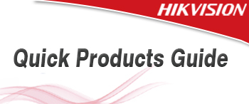 hikvision-quick-products-guide